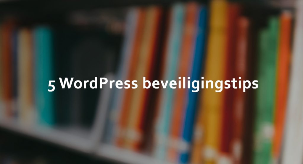 5 WordPress beveiligingstips